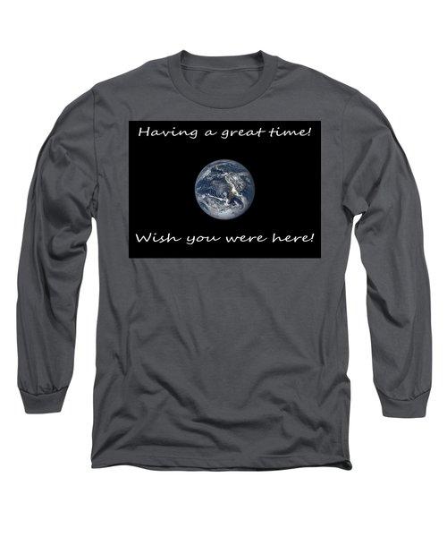 Earth Wish You Were Here Horizontal Long Sleeve T-Shirt