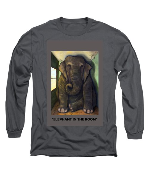 Elephant In The Room With Lettering Long Sleeve T-Shirt