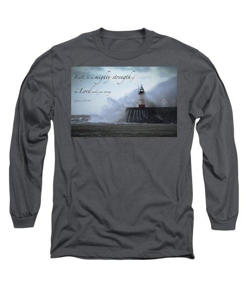 Ephesians 6 10 Long Sleeve T-Shirt