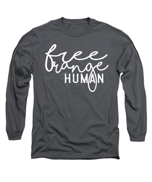 Free Range Human Long Sleeve T-Shirt