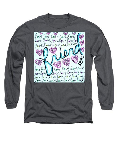 Friend Long Sleeve T-Shirt