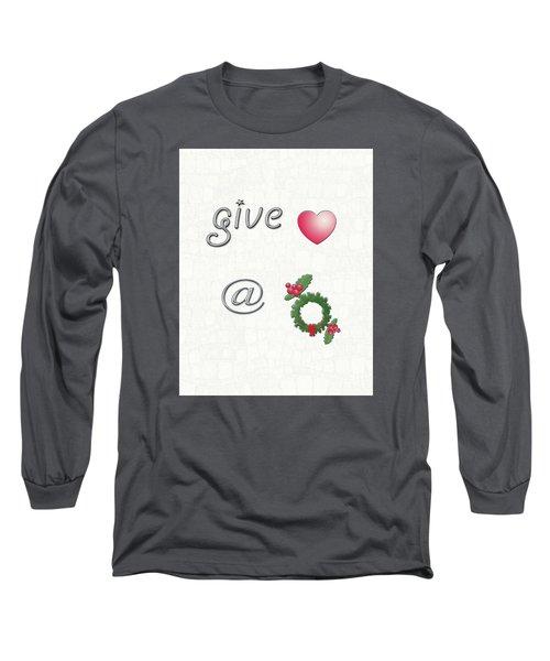 Give Love At Christmas Long Sleeve T-Shirt by Linda Prewer