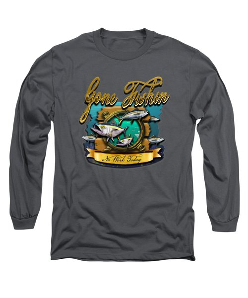 Gone Fishin No Work Today Long Sleeve T-Shirt