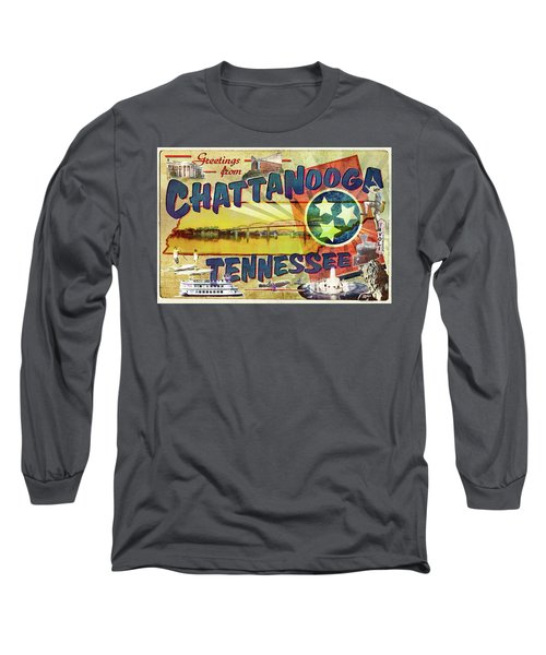 Greetings From Chattanooga Long Sleeve T-Shirt