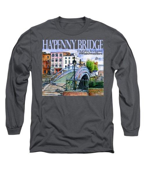 Hapenny Bridge Ireland Shirt Long Sleeve T-Shirt
