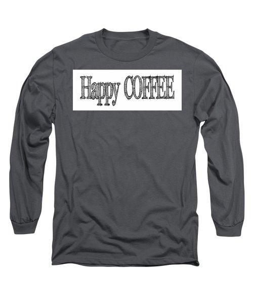 Happy Coffee Mug Long Sleeve T-Shirt by Robert J Sadler