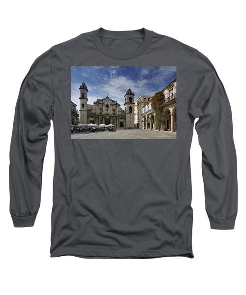 Havana Cathedral. Cuba Long Sleeve T-Shirt