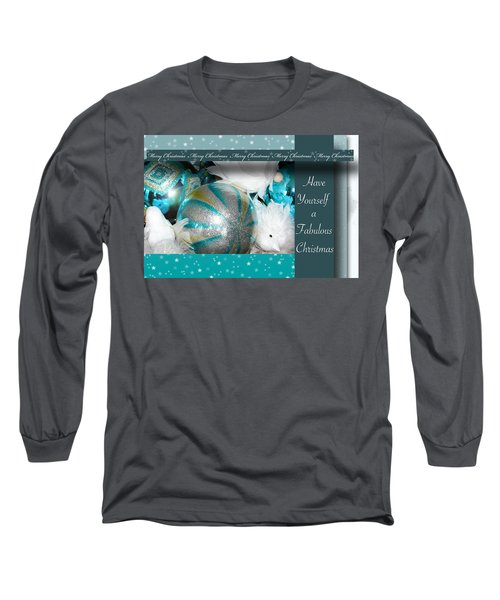 Have Yourself A Fabulous Christmas Long Sleeve T-Shirt