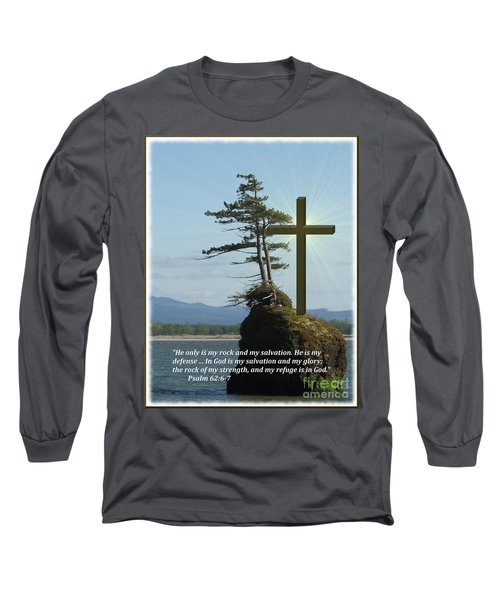 He Is My Rock And My Salvation Long Sleeve T-Shirt