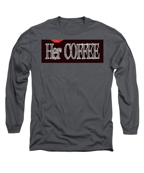 Her Coffee Mug 2 Long Sleeve T-Shirt by Robert J Sadler