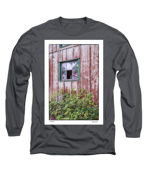 Homestead Long Sleeve T-Shirt by R Thomas Berner