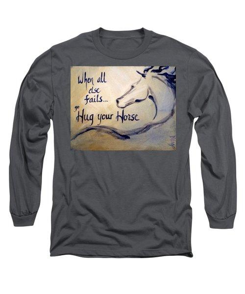 Hug Your Horse Long Sleeve T-Shirt
