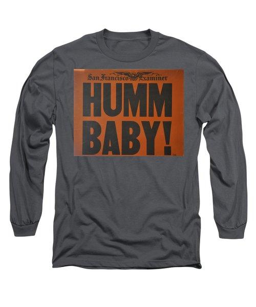 Humm Baby Examiner Long Sleeve T-Shirt by Jay Milo