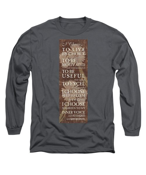 I Choose... Long Sleeve T-Shirt