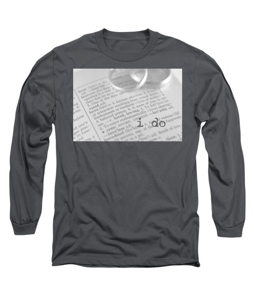I Do Long Sleeve T-Shirt