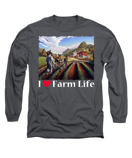 I Love Farm Life Shirt - Farmer Cultivating Peas - Rural Farm Landscape Long Sleeve T-Shirt