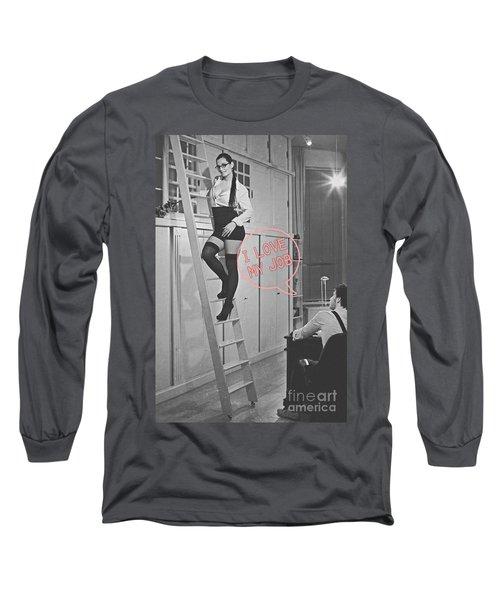 I Love My Job #2 Long Sleeve T-Shirt