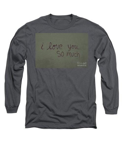 I Love You Long Sleeve T-Shirt by Bob Hislop