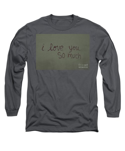 I Love You Long Sleeve T-Shirt