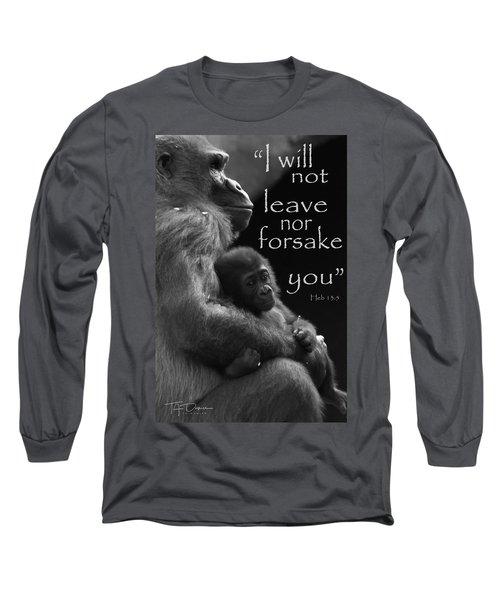I Will Not Leave Nor Forsake You Long Sleeve T-Shirt