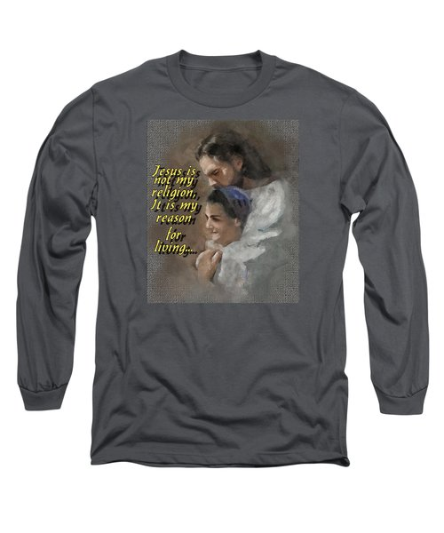 Jesus Is Not My Religion Long Sleeve T-Shirt
