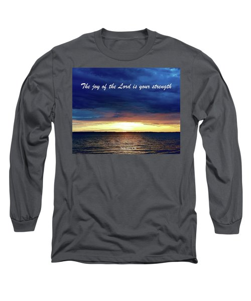 Joy Of The Lord Long Sleeve T-Shirt by Russell Keating