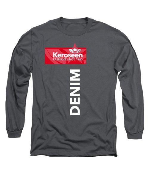 Keroseen Fashion Since 1965 Long Sleeve T-Shirt