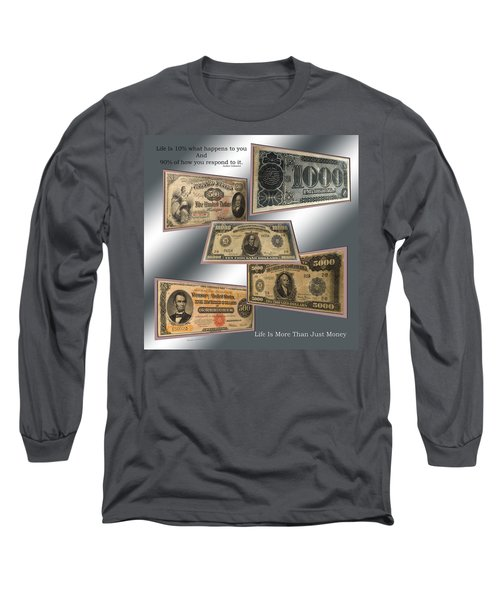 Life Is More Than Money 01 Long Sleeve T-Shirt