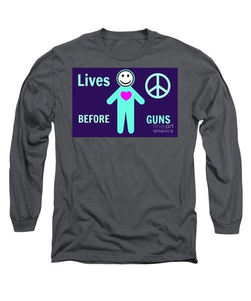 Lives Before Guns Long Sleeve T-Shirt