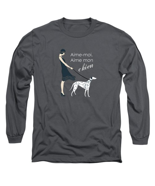 Love Me Love My Dog Long Sleeve T-Shirt