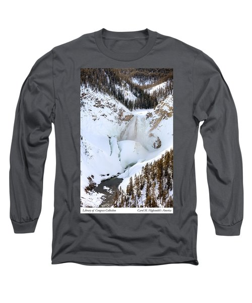 Lower Falls In The Grand Canyon Of The Yellowstone River Long Sleeve T-Shirt by Carol M Highsmith