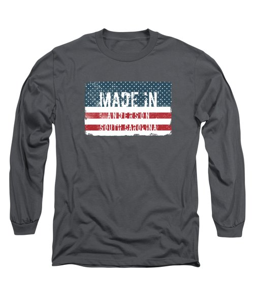 Made In Anderson, South Carolina Long Sleeve T-Shirt