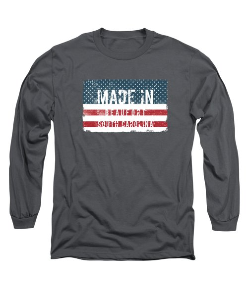 Made In Beaufort, South Carolina Long Sleeve T-Shirt