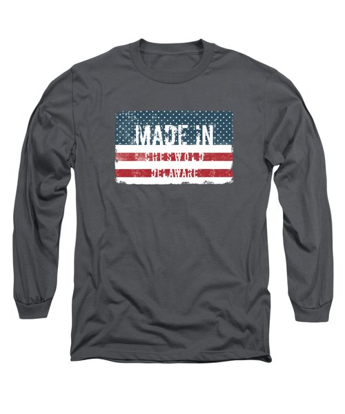 Made In Cheswold, Delaware Long Sleeve T-Shirt