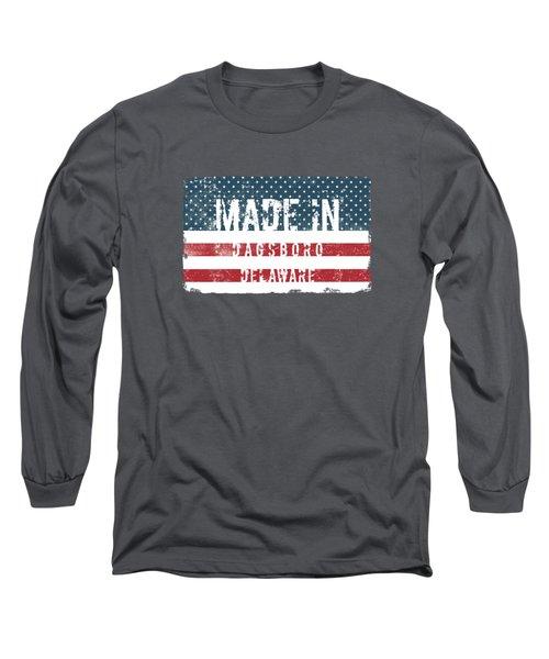 Made In Dagsboro, Delaware Long Sleeve T-Shirt