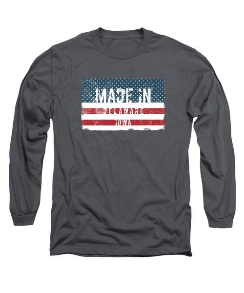 Made In Delaware, Iowa Long Sleeve T-Shirt