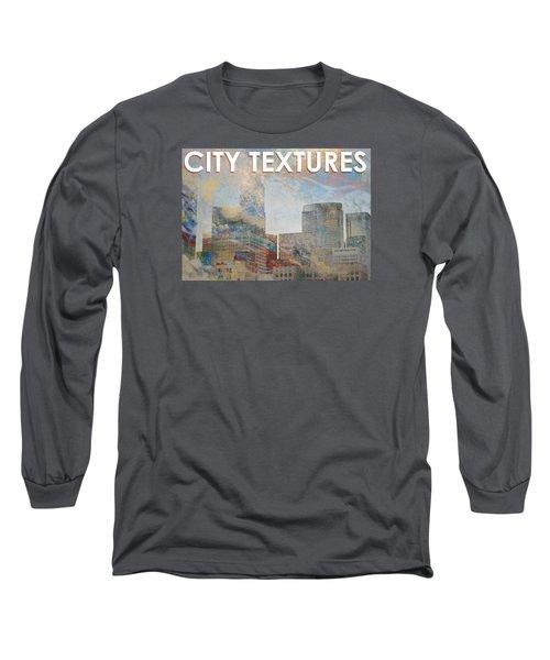 Misty City Textures Long Sleeve T-Shirt by John Fish