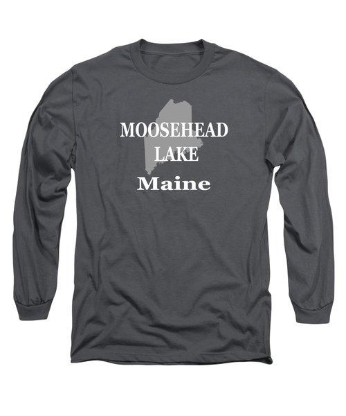 Moosehead Lake Maine State Pride  Long Sleeve T-Shirt