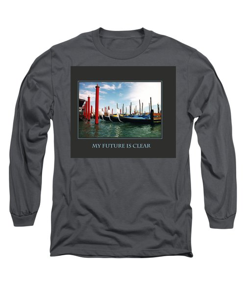 My Future Is Clear Long Sleeve T-Shirt by Donna Corless