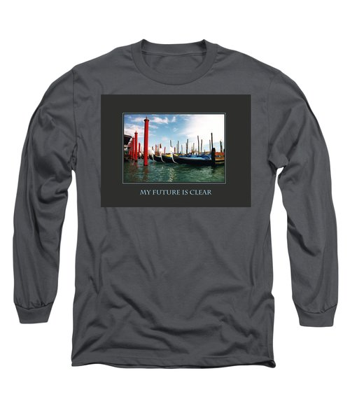 My Future Is Clear Long Sleeve T-Shirt