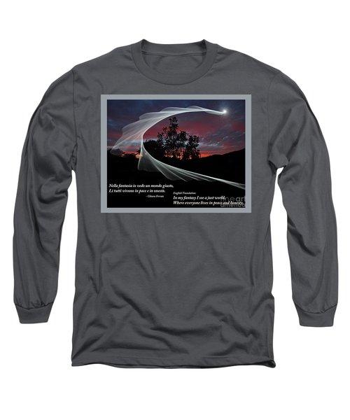 Nella Fantasia Io Vedo Un Mondo Giusto Long Sleeve T-Shirt by Jim Fitzpatrick