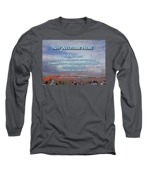 Not Welcome Here Long Sleeve T-Shirt