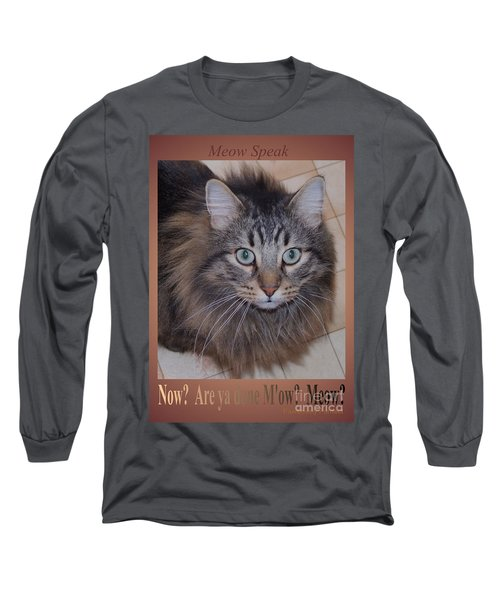 Long Sleeve T-Shirt featuring the photograph Now? Are You Done M Ow? Meow? by Marianne NANA Betts