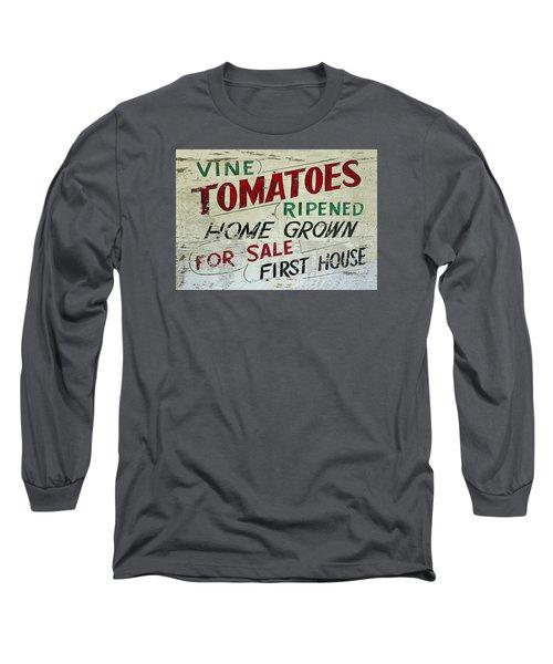 Old Tomato Sign - Vine Ripened Tomatoes Long Sleeve T-Shirt by Rebecca Korpita