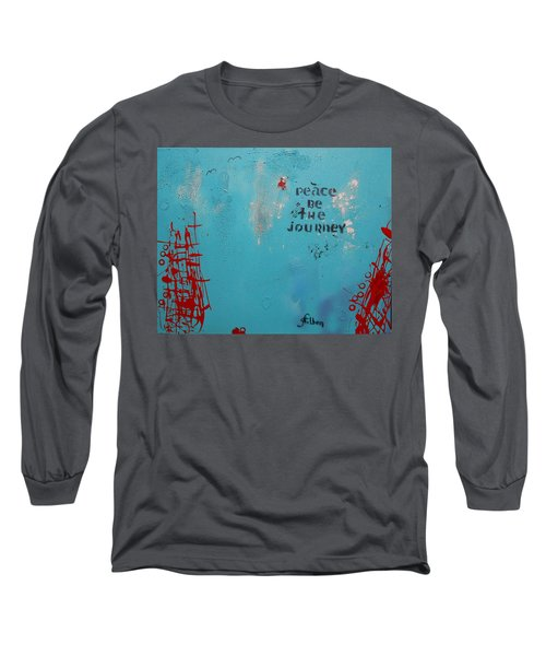 Peace Be The Journey Long Sleeve T-Shirt