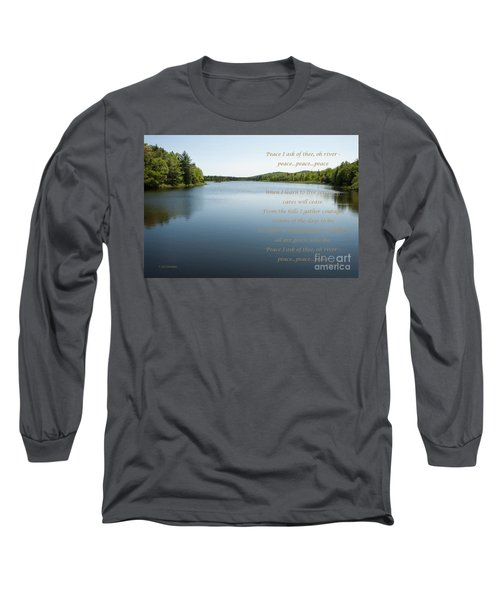 Peace I Ask Of Thee Oh River Long Sleeve T-Shirt