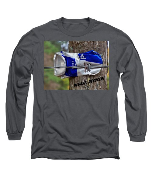 Long Sleeve T-Shirt featuring the photograph Recycle Please by Betty Northcutt
