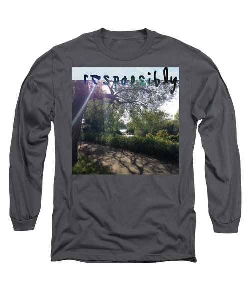 Responsibly Long Sleeve T-Shirt