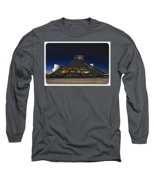 Rock And Roll Hall Of Fame - Cleveland Ohio - 5 Long Sleeve T-Shirt