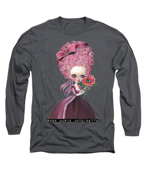 Rose Marie Antoinette Long Sleeve T-Shirt
